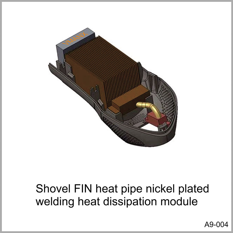 Shovel FIN heat pipe nickel plated welding heat dissipation module